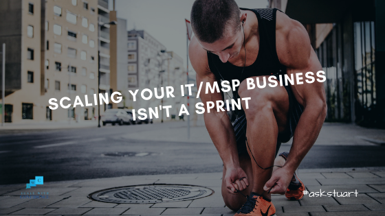 https://www.stuart-warwick.com/wp-content/uploads/2018/11/SCALING-YOUR-IT_MSP-BUSINESS-ISNT-A-SPRINT.png